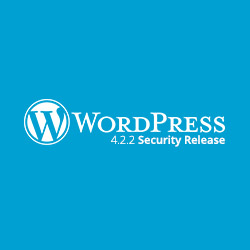 WordPress 4.2.2 - A Critical Security Release Worth Checking Out
